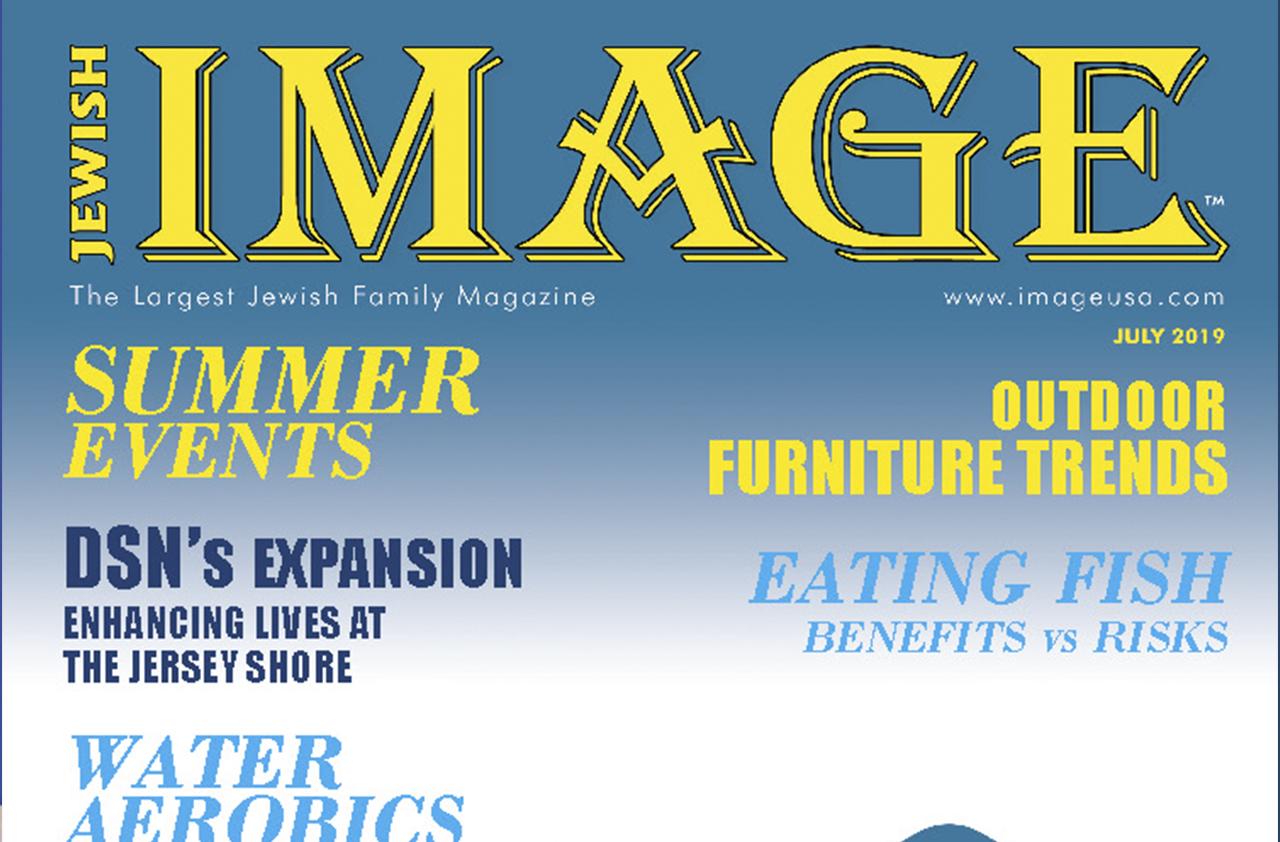 Read Jewish Image Magazine Online – July 2019 | IMAGE Magazine